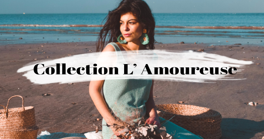 NOUVELLE COLLECTION L'AMOUREUSE
